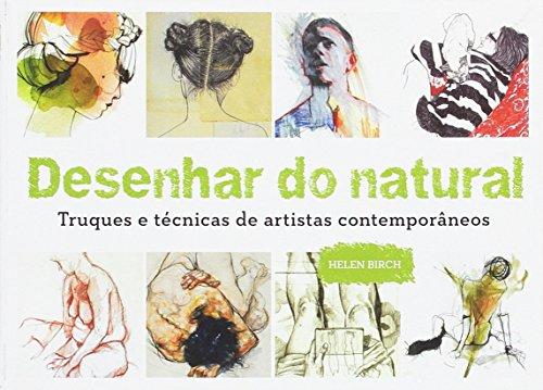 Desenhar do natural. Truques e técnicas de artistas contemporâneos