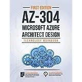 AZ-304: Microsoft Azure Architect Design: Technology Workbook