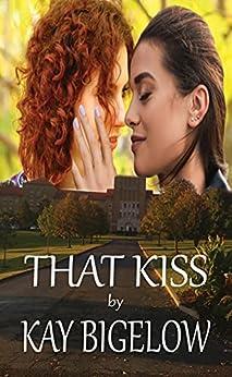 That Kiss by [Kay Bigelow, K'Anne Meinel]