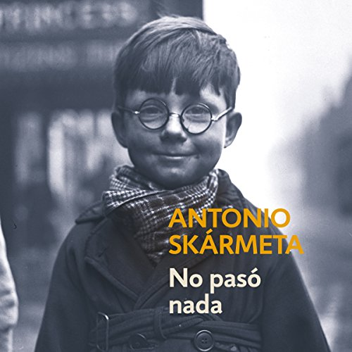 No pasó nada [Nothing Happened]                   By:                                                                                                                                 Antonio Skármeta                               Narrated by:                                                                                                                                 Nicolás Varela                      Length: 2 hrs and 1 min     10 ratings     Overall 4.5