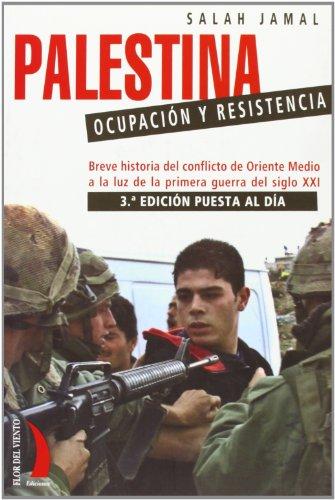 PALESTINA OCUPACION Y RESISTENCIA -3ª EDICION (Cuatro Vientos -Flor Vient)