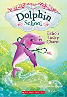 Echo's Lucky Charm (Dolphin School)