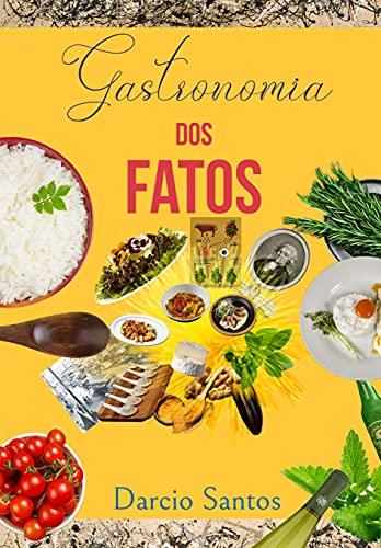 Gastronomia dos Fatos: Minhas Receitas e uma Pitada de Prosa