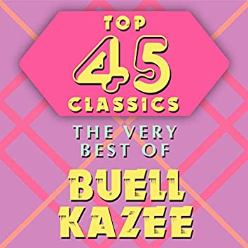 Top 45 Classics - The Very Best of Buell Kazee