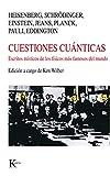 Cuestiones cuánticas: Escritos místicos de los físicos más famosos del mundo (Nueva Ciencia)