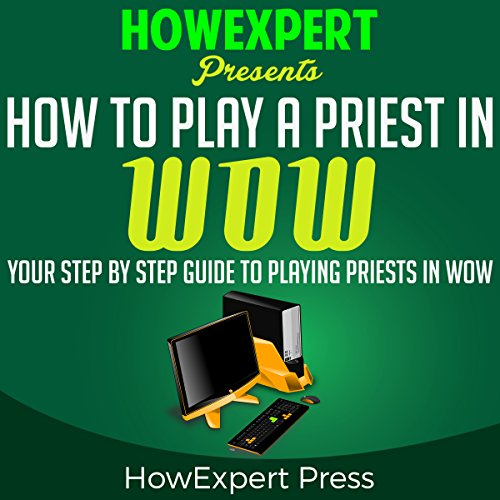 How to Play a Priest in WoW audiobook cover art