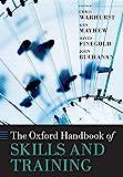 The Oxford Handbook of Skills and Training (Oxford Handbooks) - David Finegold