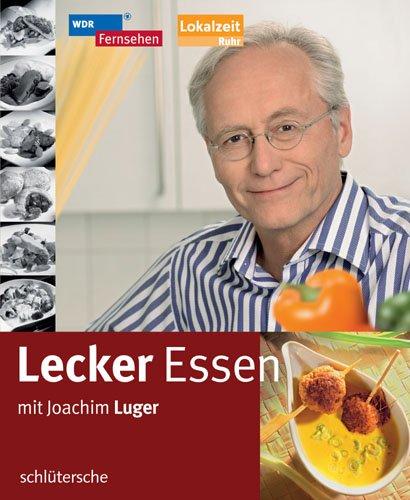 Lecker Essen mit Joachim Luger