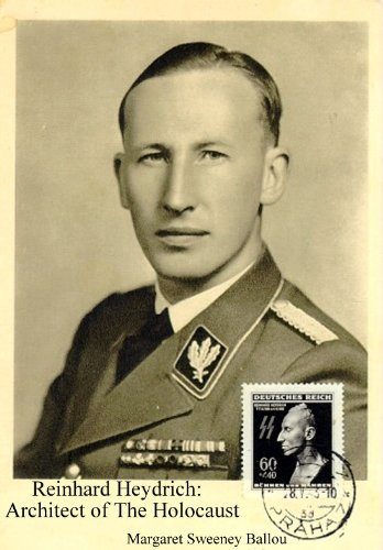 Reinhard Heydrich: Architect of The Holocaust (English Edition)