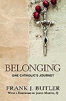 Belonging: One Catholic's Journey
