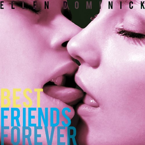 Best Friends Forever: A Virgin Lesbian First Time Experience