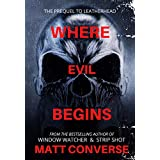 Where Evil Begins: The Prequel to Leather Head (English Edition)
