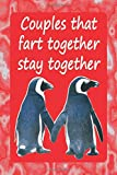 Couples That Fart Together Stay Together: Funny Sarcastic Valentine's...