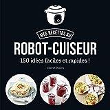 Ma cuisine au robot-cuiseur - 150 recettes faciles et rapides