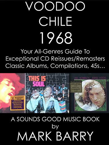VOODOO CHILE - 1968 - Your All-Genres Guide To The Best CD Reissues & Remasters... (Sounds Good...