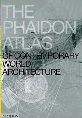 The Phaidon Atlas of Contemporary World Architecture (ARCHITECTURE GENERALE)