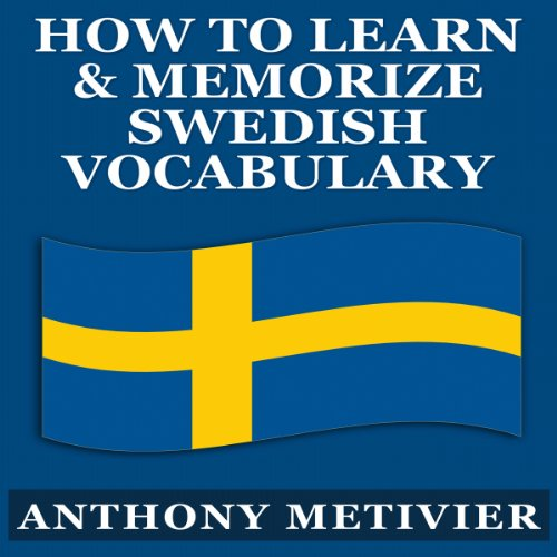 How to Learn and Memorize Swedish Vocabulary...Using a Memory Palace Specifically Designed for the Swedish Language     Magnetic Memory Series              By:                                                                                                                                 Anthony Metivier                               Narrated by:                                                                                                                                 Jackie Tantillo                      Length: 1 hr and 49 mins     2 ratings     Overall 1.0