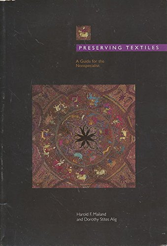 Compare Textbook Prices for Preserving Textiles: A Guide for the Nonspecialist  ISBN 9780936260716 by Harold F. Mailand,Dorothy Stites Alig,Stites Alig, Dorothy