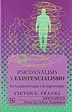 Psicoanálisis y existencialismo: De La Psicoterapia A la logoterapia (Breviarios)