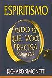 ESPIRITISMO: TUDO O QUE VOCÊ PRECISA SABER (Portuguese Edition)