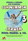 Schwimmen lernen 3: Pool-Nudel & Co. (unlaminiert) (Schwimmen lernen - unlaminiert / Spielen & Lernen mit Kindern) - Veronika Aretz