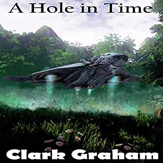 A Hole in Time     Time Loop, Book 2              Written by:                                                                                                                                 Clark Graham                               Narrated by:                                                                                                                                 William Mark Woelfle                      Length: 4 hrs and 27 mins     Not rated yet     Overall 0.0