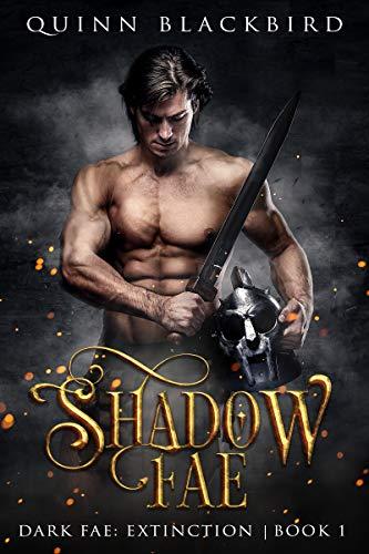 Shadow Fae: A Dark Paranormal Romance, Enemies to Lovers (Dark Fae: Extinction Book 1) (English Edition)