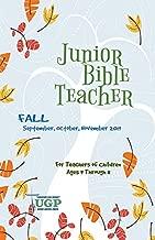 Union Gospel Press Junior Bible Teacher Book Fall (Sept-Nov) 2019 Paperback