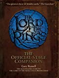 "The ""Lord of the Rings"" Official Stage Companion: Staging the Greatest Show on Middle-Earth"