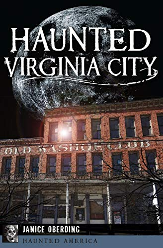Haunted Virginia City (Haunted America) by [Janice Oberding]