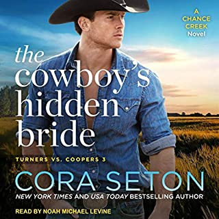 The Cowboy's Hidden Bride     Turners vs. Coopers Chance Creek Series, Book 3              Written by:                                                                                                                                 Cora Seton                               Narrated by:                                                                                                                                 Noah Michael Levine                      Length: 6 hrs and 11 mins     Not rated yet     Overall 0.0