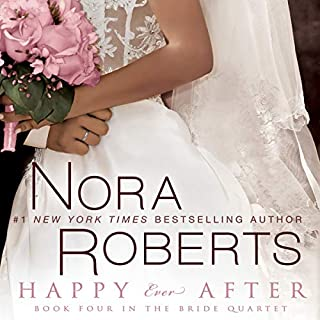 Happy Ever After     The Bride Quartet, Book 4              Auteur(s):                                                                                                                                 Nora Roberts                               Narrateur(s):                                                                                                                                 Angela Dawe                      Durée: 5 h et 13 min     Pas de évaluations     Au global 0,0