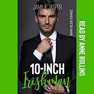 10-Inch Irishman     BWWM Holiday Romance Series, Book 2              Written by:                                                                                                                                 Jamila Jasper                               Narrated by:                                                                                                                                 Anne Rollins                      Length: 33 mins     Not rated yet     Overall 0.0