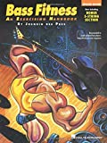 Bass Fitness - An Exercising Handbook: Updated Edition!: Now Including Bonus 5-String Section! (Guitar School)