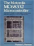 MOTOROLA MC68332 MICROCONTROLL: Product Design, Assembly Language Programming, and Interfacing