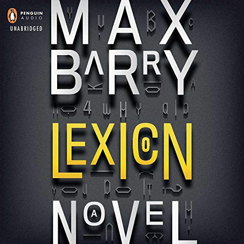 Lexicon                   By:                                                                                                                                 Max Barry                               Narrated by:                                                                                                                                 Heather Corrigan,                                                                                        Zach Appelman                      Length: 12 hrs and 36 mins     2,624 ratings     Overall 4.1