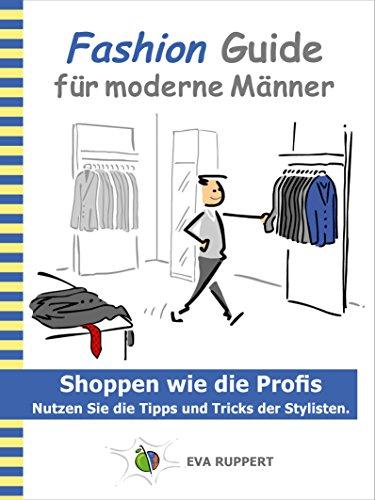 Fashion Guide für moderne Männer: Shoppen wie die Profis