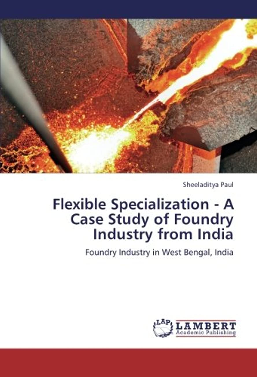地球ナビゲーションタブレットFlexible Specialization - A Case Study of Foundry Industry from India