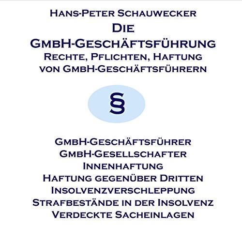 Die GmbH-Geschäftsführung                   Autor:                                                                                                                                 Hans-Peter Schauwecker                               Sprecher:                                                                                                                                 Konrad Halver                      Spieldauer: 1 Std. und 19 Min.     4 Bewertungen     Gesamt 2,8