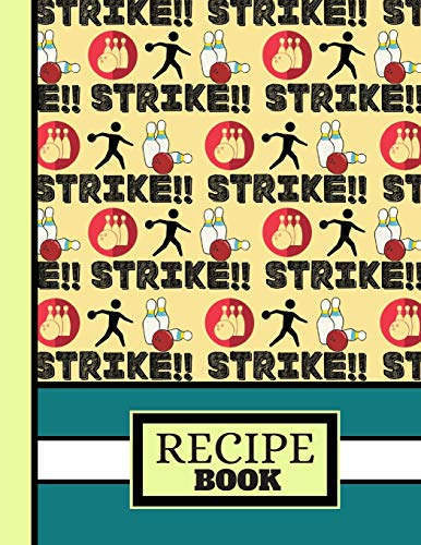 (RECIPE BOOK): 'Strike' Bowling Man Figure Pattern Cooking Gift: Bowling Recipe Book for Teens, Girls, Boys