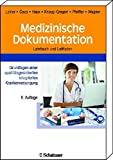Medizinische Dokumentation: Grundlagen einer qualitätsgesicherten integrierten Krankenversorgung Lehrbuch und Leitfaden - Florian Leiner