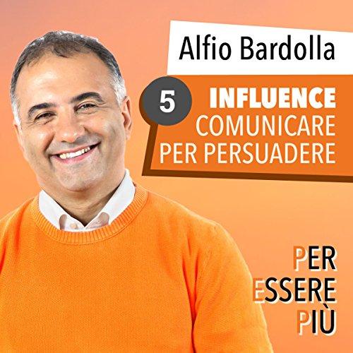 Influence. Comunicare per persuadere audiobook cover art