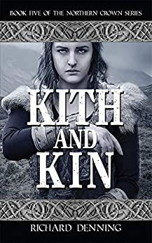 Kith and Kin (Northern Crown Book 5) by [Richard Denning]