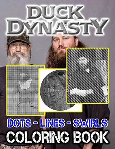 Duck Dynasty Dots Lines Swirls Coloring Book: Duck Dynasty Creativity & Relaxation Adults Activity Color Puzzle Books