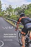 Rennrad Style: Style Guide für Rennradfahrer