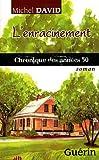 L'Enracinement - Chronique des Annees 50