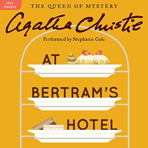 At Bertram's Hotel     A Miss Marple Mystery              By:                                                                                                                                 Agatha Christie                               Narrated by:                                                                                                                                 Stephanie Cole                      Length: 6 hrs and 44 mins     474 ratings     Overall 4.5