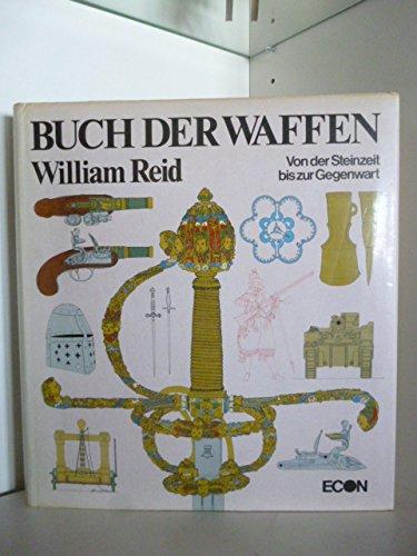Buch der Waffen. Von der Steinzeit bis zur Gegenwart.