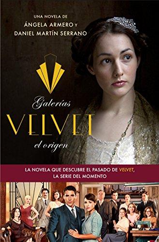 Galerías Velvet, el origen: Basada en una idea de Ramón Campos y Gema R. Neira (Planeta Visión)