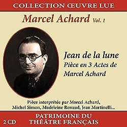 Collection Oeuvre LUE-Marcel Achard-Vol. 1 : Jean de la Lune